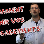 Comment tenir vos engagements ?